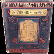 Rip Van Winkle's Travels in Foreign Lands Book by Rupert Van Wert 1881