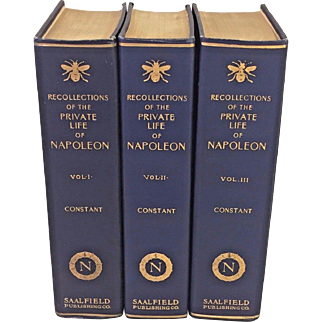 3 Vols Recollections of the Private Life of Napoleon Bonaparte 1911 by Louis Constant Wairy Saalfield Publishing Co NY Third Edition Translated by Walter Clark