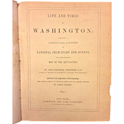 The Life & Times of Washington Book by  J F Schroeder 1857 Volume 1 Only Published by Johnson Fry & Company of New York