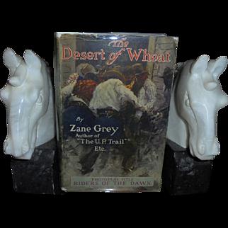Zane Grey Rare 1st Edition The Desert of Wheat 1919 with Dust Jacket DJ Scarce