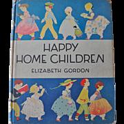 Vintage children's book Happy Home Children by Elizabeth Gordon, 1929