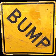 Street Sign:  BUMP
