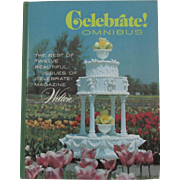 Celebrate! Omnibus The Best of Twelve Beautiful Issues of Celebrate! Magazine by Wilton