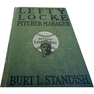 1916 edition of lefty locke Pitcher and Manager great reading for young baseball folks