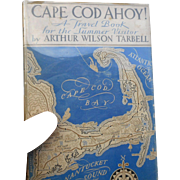 1934 edition dust jacket Cape Cod Ahoy  a Tarbell  travel book for the visitor