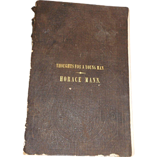 1850 soft cover edition A Few Thoughts for a Young Man by Horace Mann