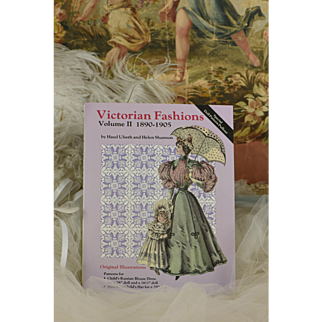Victorian Fashions Volume II  1890-1905 by Hazel Ulseth and Helen Shannon