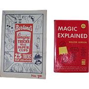 "Two 1940s Magic Books - ""Magic Explained"" and ""Amazing Tricks With Paper Cups"""