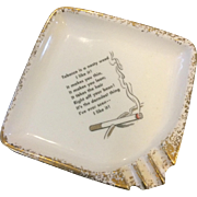 1950s Ashtray with Poem Promoting & Disparaging Tobacco