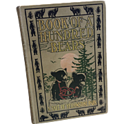 Book Of A Hundred Bears A Tale Of Yellowstone Park 1909 Old Faithful Illustrated