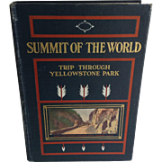 Summit Of The World Trip Through Yellowstone Park F Dumont Smith 1909 Color Plates