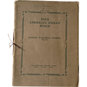 Four American Indian Songs Charles Wakefield Cadman Founded Upon Tribal Melodies Music 1909
