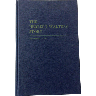 The Herbert Walters Story Howard Hill Tennessee Genealogy 1963 Private Printing United States Senator