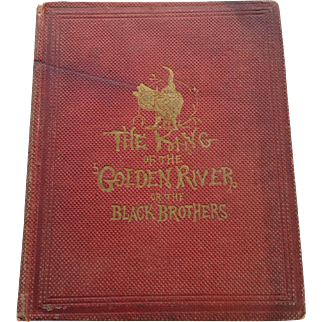 The King Of The Golden River Or The Black Brothers A Legend Of Stiria John Ruskin 1863