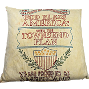 Large 1940's USA Patriotic Pillow Townsend Plan
