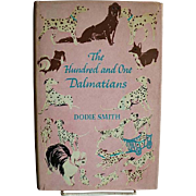 The Hundred and One Dalmatians (Authored by Dodie Smith, 1956/First Ed., First printing/Publisher, Wm. Heinemann/London, England/Printed in London, England)