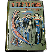 A Trip To Mars, Fenton Ash, 1909, First Edition