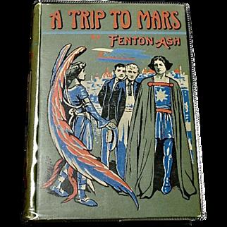 A Trip To Mars, Fenton Ash, 1909, First Edition