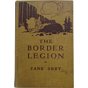 Border Legion by Zane Grey, 1916. 100 yr. Old Hardcover in Nice condition.