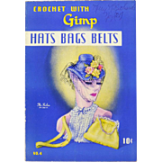 Vintage 1939 Crochet with Gimp Hats, Bags, Belts Booklet