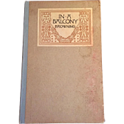 "Verona 1st Edition ""In A Balcony"" by Robert Browning"
