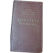 Concrete Manual US Dept. of Interior Bureau of Reclamation, 5th Edition 1949