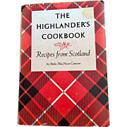 The Highlander's Cookbook Recipes from Scotland by Sheila MacNiven Cameron, 1st Edition