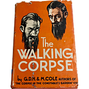 The Walking Corpse by G.D.H and M. Cole 1st Edition, 1931