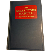 The Collector's Manual by N. Hudson Moore, 1935