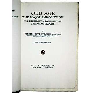 Alfred Scott Warthin: Old Age the Major Involution. The Physiology & Pathology. 1929. Signed Limited First Edition