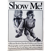 Will McBride: Show Me! A Picture Book of Sex for Children & Parents. 1975 First American edition