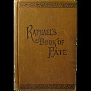 Raphael's Book of Fate - Antique Occult & Fortune-Telling Book 1886/87