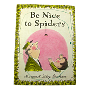 Be Nice To Spiders 1967 Illustrated Children's Book