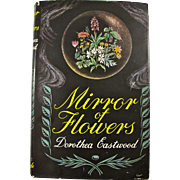 "1953 ""Mirror Of Flowers"" English Herbalist's Book by Dorothea Eastwood"