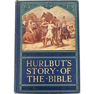 Hurlbut's Story of the Bible Published in 1932 by the John C. Winston Co. For Young and Old 168 Stories Forming a Continuous Narrative of the Holy Scripture from Genesis to Revelation Excellent Condition