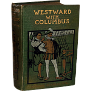Westward With Columbus by Gordon Stables c1912 First Edition