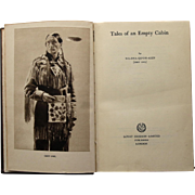 Tales of an Empty Cabin by Grey Owl (WA-SHA-QUON-ASIN) 1936 First Edition, Second Printing