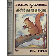 Exciting Adventures of Mr. Tom Squirrel illustrated by Eloise Wilkin, 1928.