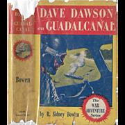 Dave Dawson on Guadalcanal by R. Sidney Bowen, 1943.