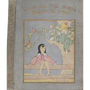 When the Birds Began to Sing, illustrated by Jan Cragin and Helene Nyce, Saalfield, 1928.