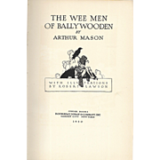 The Wee Men of Ballywooden by Arthur Mason, illustrated by Robert Lawson.