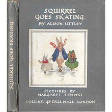 Squirrel Goes Skating by Alison Uttley and illustrated by Margaret Tempest,  First Edition 1934
