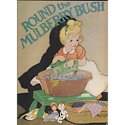 Round the Mulberry Bush illustrated by Fern Bisel Peat, First Edition 1933.