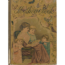 A Mother's Book, a rare first edition from 1886.