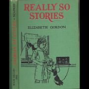 Really So Stories by Elizabeth Gordon, 1937