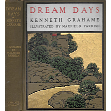Dream Days by Kenneth Grahame 1902, pictures by Maxfield Parrish