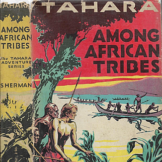 Tahara Among African Tribes by Harold M. Sherman, 1933