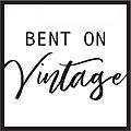 Bent On Vintage