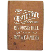 1904 Spiritualism Book THE GREAT DEBATE by Hull and Jamieson