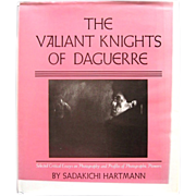 The Valiant Knights of Daguerre -- Classic 1st Edition Photography Book